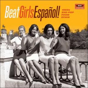 Portada de Beat Girls Español! 1960s She-Pop From Spain. El lado femenino del pop español