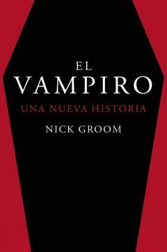 Reseñamos «El Vampiro. Una nueva historia» de Nick Groom