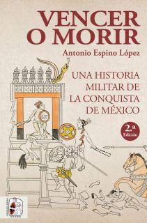 Reseñamos «Vencer o morir» de Antonio Espino López