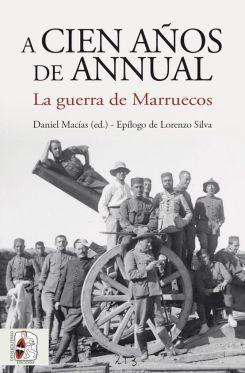 Reseñamos «A cien años de Annual» de Daniel Macías (ed.)
