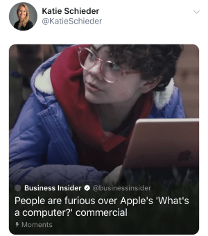 "People Are Furious Over Apple's ""What's a Computer?"" Commercial"