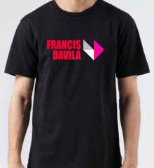 Francis Davila T-Shirt Crew Neck Short Sleeve Men Women Tee DJ Merchandise Ardamus.com