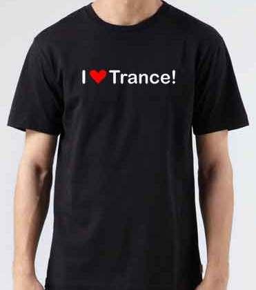 I Love Trance T-Shirt Crew Neck Short Sleeve Men Women Tee DJ Merchandise Ardamus.com