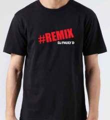 Pauly D Remix T-Shirt Crew Neck Short Sleeve Men Women Tee DJ Merchandise Ardamus.com