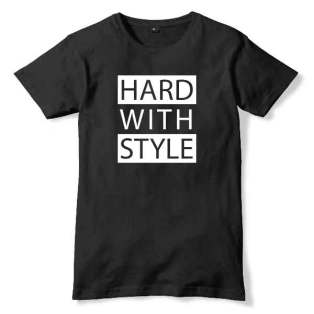 Hard With Style T-Shirt Men Women Tee by Ardamus.com Merchandise
