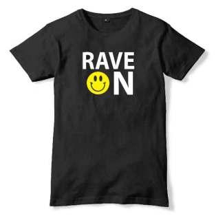 Rave On T-Shirt Men Women Tee by Ardamus.com Merchandise