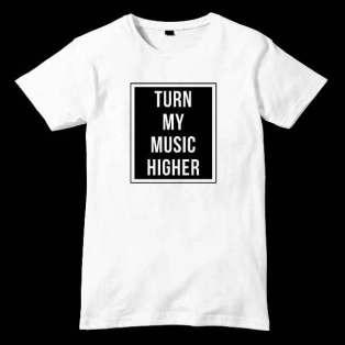 Turn My Music Higher T-Shirt Men Women Tee by Ardamus.com Merchandise