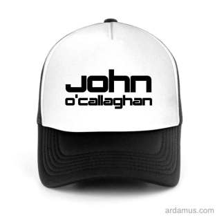 John O Callaghan Trucker Hat Baseball Cap DJ by Ardamus.com Merchandise