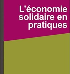 L'économie solidaire en pratiques,  Madeleine Hersent, Arturo Palma Torres (2014)