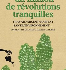 Un million de révolutions tranquilles, Bénédicte Manier (2012)