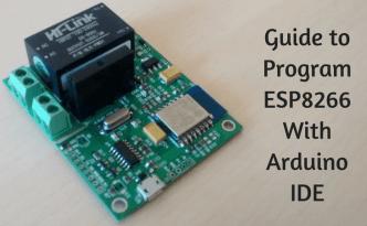 Guide to Program ESP8266 With Arduino IDE