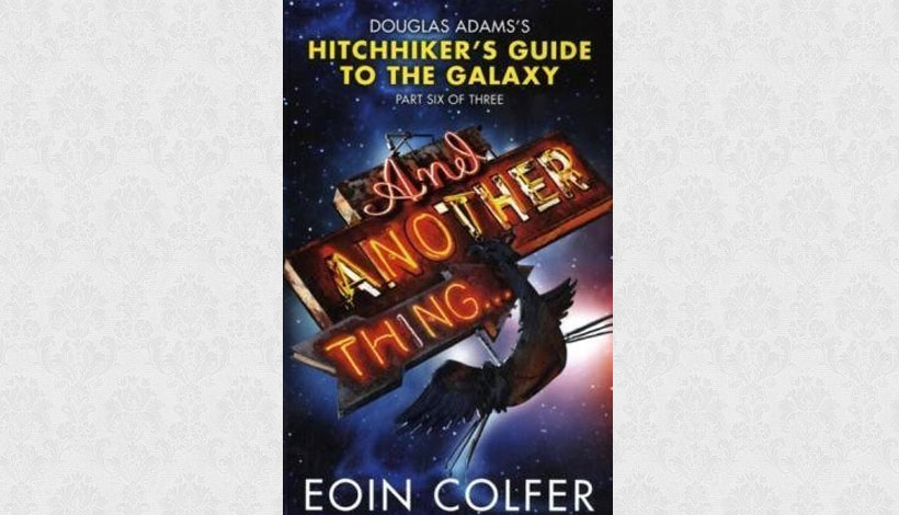 And Another Thing … by Eoin Colfer (2009)