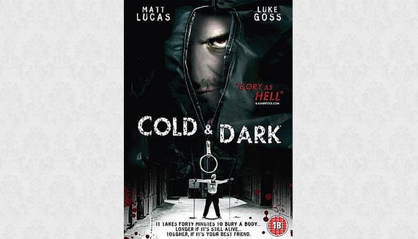 Cold and Dark (2005)