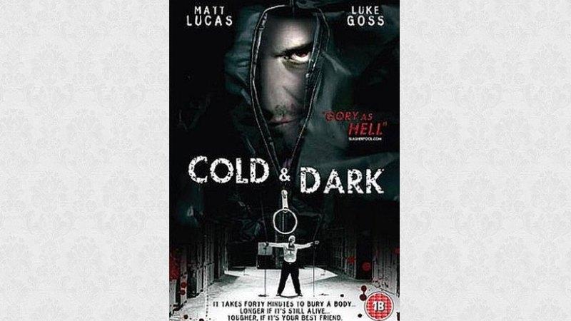 Cold & Dark 2005