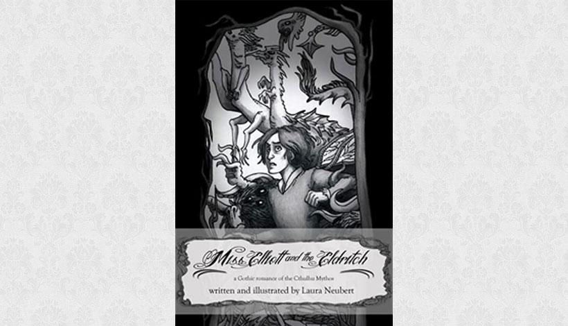 Miss Elliott and the Eldritch by Laura Neubert (2011)