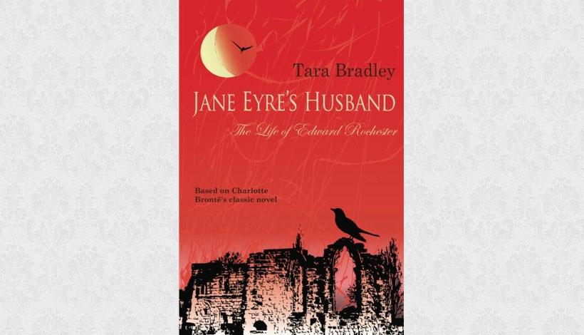 Jane Eyre's Husband by Tara Bradley (2011)