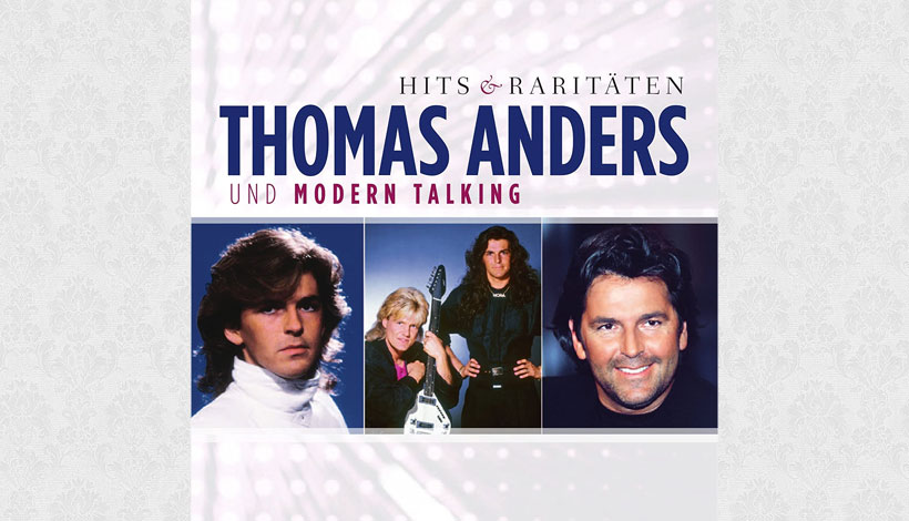 Thomas Anders und Modern Talking – Hits & Raritäten