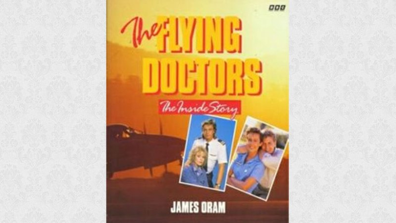 The Flying Doctors: The Inside Story