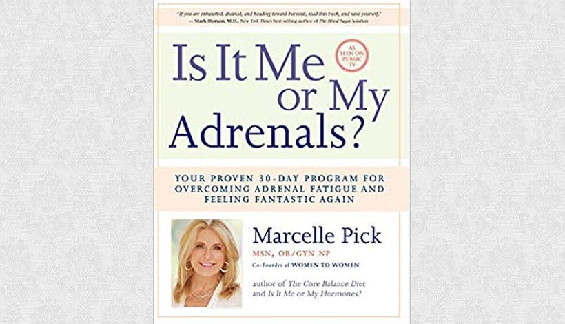 Is It Me or My Adrenals? by Marcelle Pick (2013)