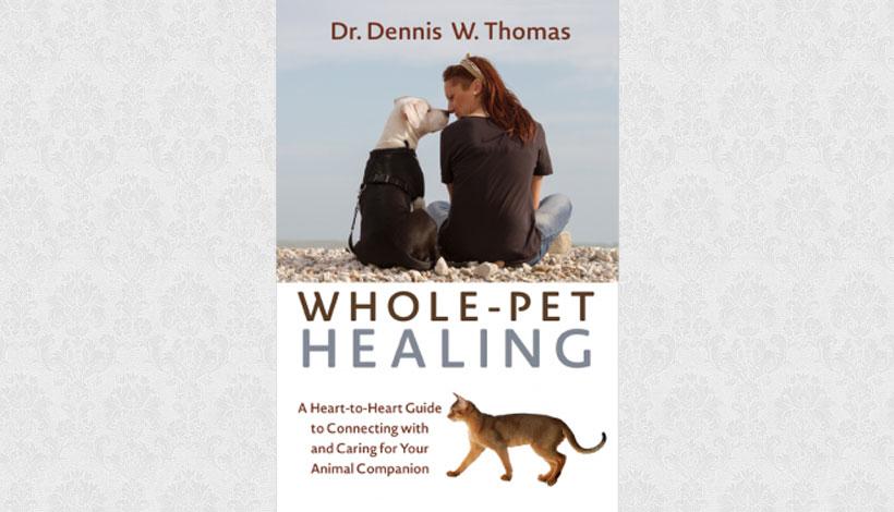 Whole-Pet Healing by Dennis W Thomas (2015)