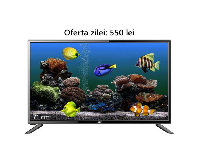 Oferta zilei: televizor LED HD Nei, 71 cm, la doar 550 lei