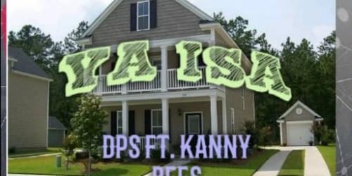 Ya isa by DPS ft Kanny Bees