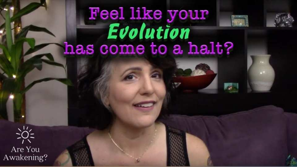 Are You Awakening video: Do you feel like you stopped evolving?