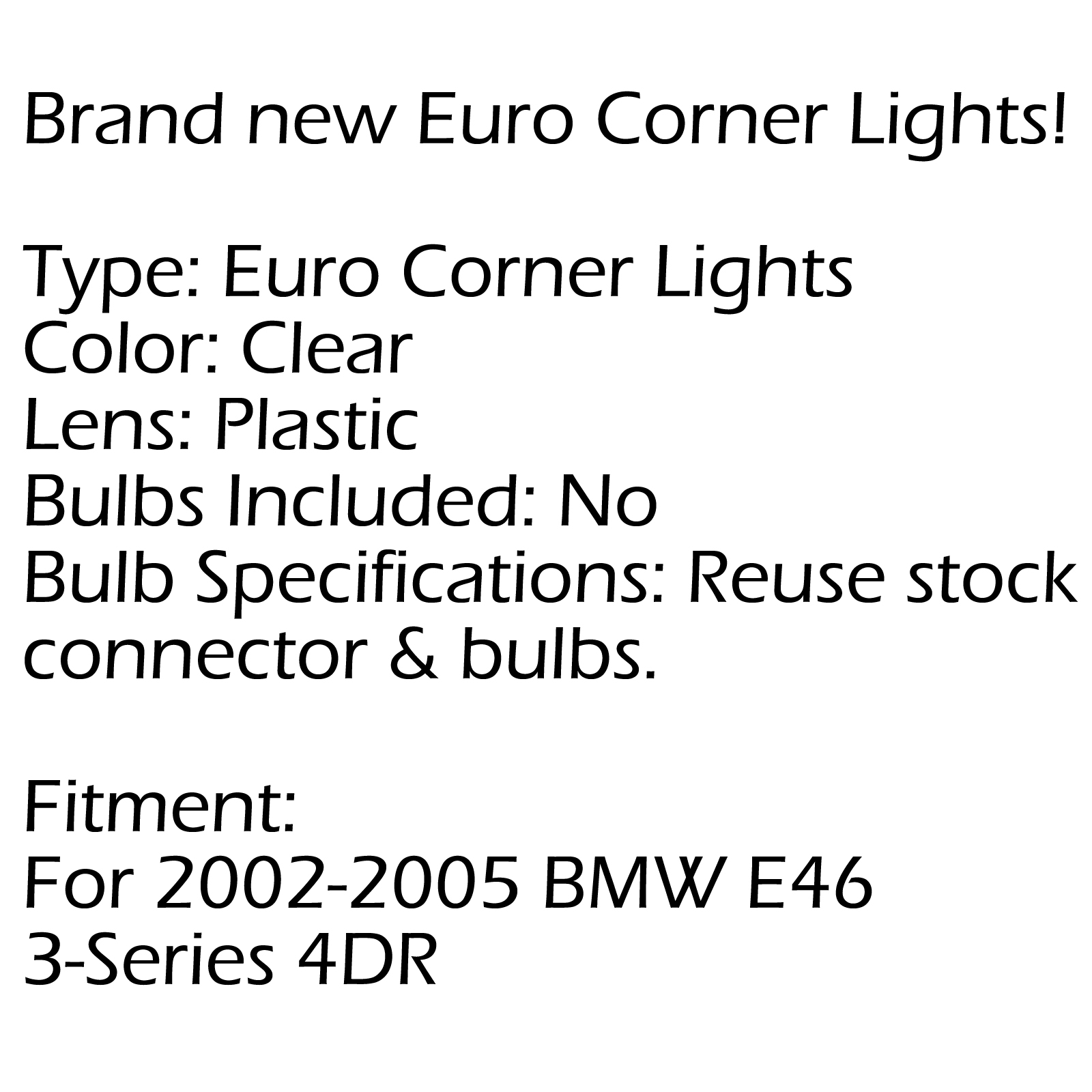 For 02 05 Bmw E46 3 Series 4dr Euro Corner Lights Crystal