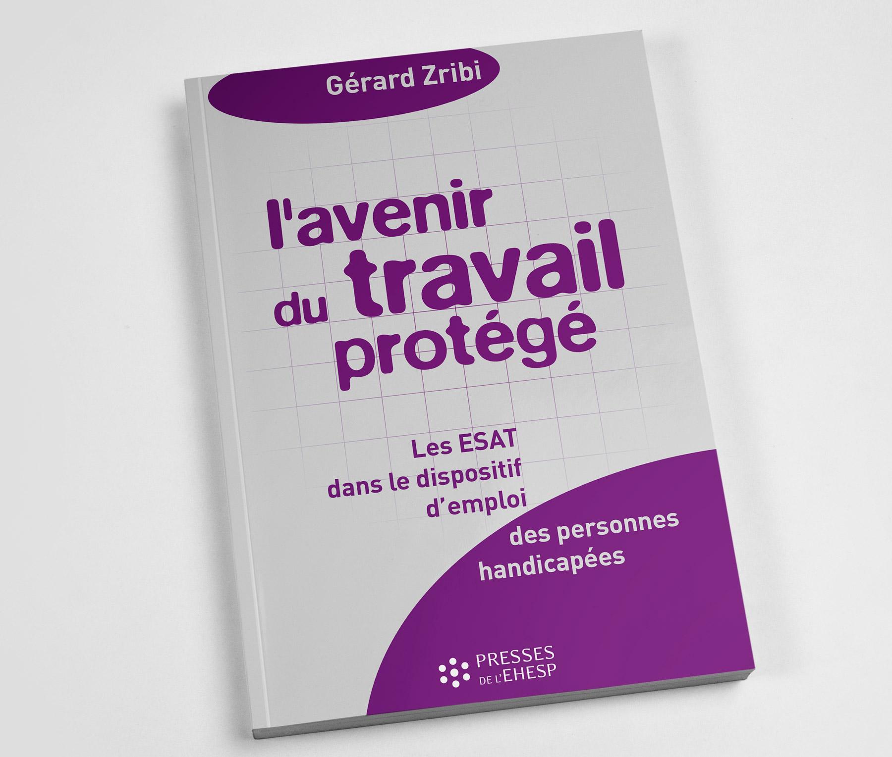 Publication L'avenir du travail protégé par Gérard Zribi