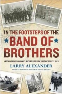 In the Footsteps of the Band of Brothers- A Return to Easy Company's Battlefields with Sgt. Forrest Guth