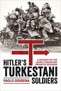 Hitler's Turkestani Soldiers