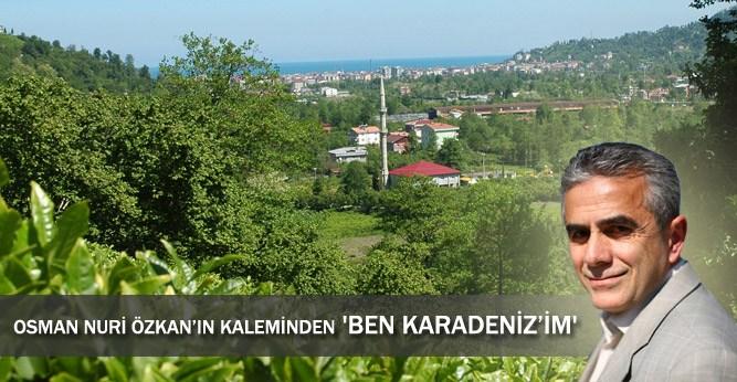 Osman Nuri Özkan'ın Kaleminden 'Ben Karadeniz'im'