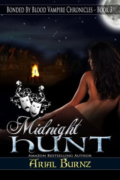 Midnight Hunt - Book 3 of the Bonded By Blood Vampire Chronicles
