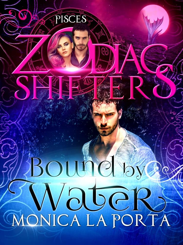 Zodiac Shifters – Pisces: Bound by Water by Monica La Porta