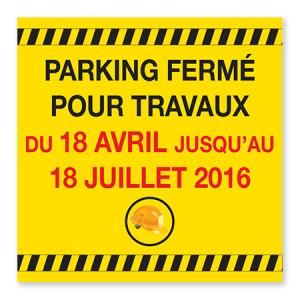 Panneau de Chantier - Parking fermé pour Travaux