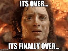 Its Over Its finally over