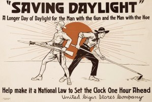 """Saving Daylight"" A longer day of daylight for the man with the gun and the man with the hoe. Help make it a national law to set the clock one hour ahead."