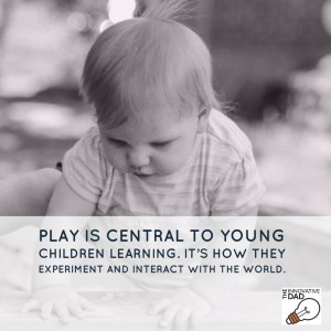 Play is central to young children learning. It's how they experiment and interact with the world