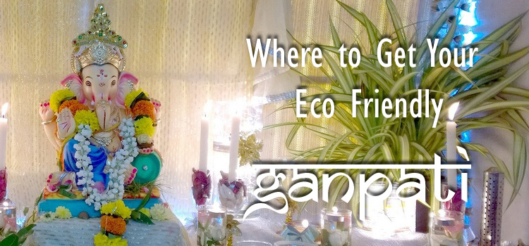 Where To Get Your Eco Friendly Ganpati