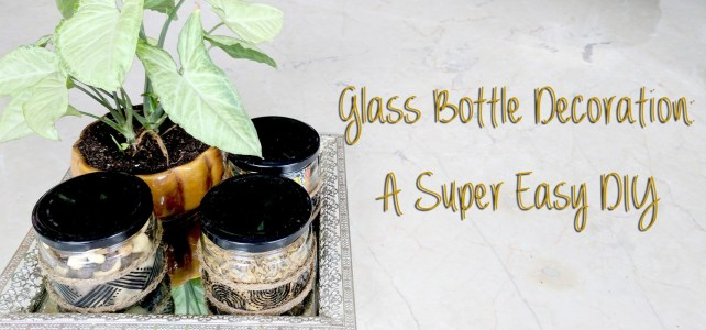 Glass Bottle Decoration: A Super Easy DIY
