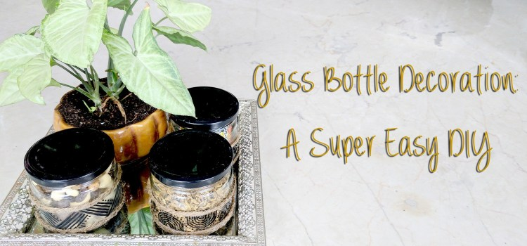 Glass Bottle Decoration: A Super Easy DIY