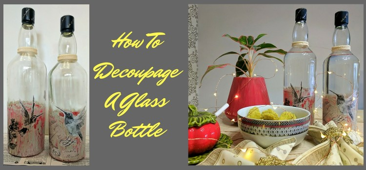 How To Decoupage A Glass Bottle