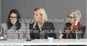 Daughter, Mother & Grandmother Smoke Cannabis Together For The First Time