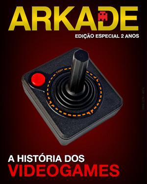 Revista Arkade – Edição Especial de 2 anos: A história dos videogames