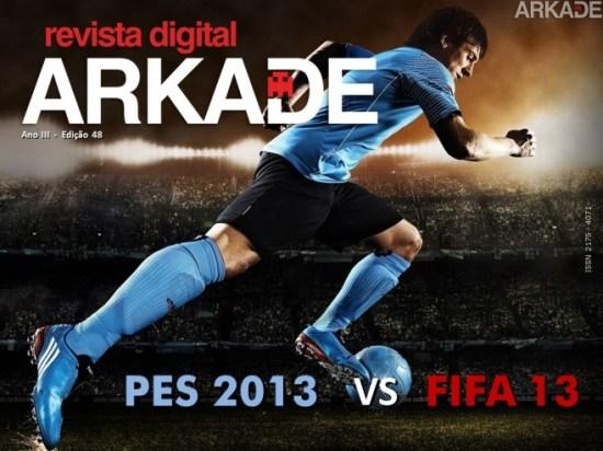 Revista Arkade #48 - Fifa 13 Vs PES 2013! Qual o melhor jogo de futebol de 2012?