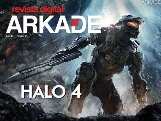 Revista Arkade #53 - O retorno de Master Chief em Halo 4!