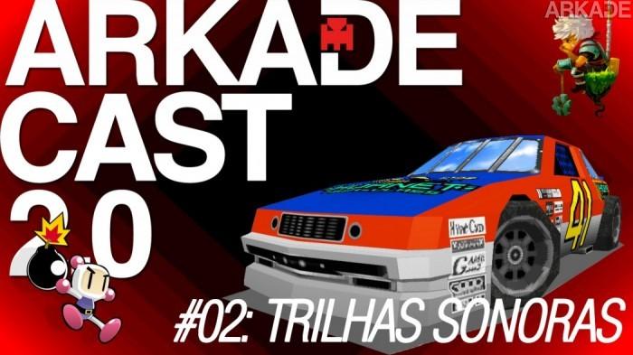 ArkadeCast 2.0 Episódio #02: As melhores trilhas sonoras dos videogames (na nossa opinião)