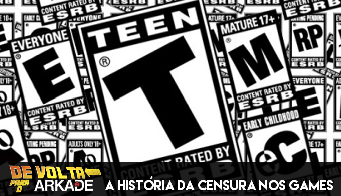De Volta Para o Arkade: A história da censura aos games