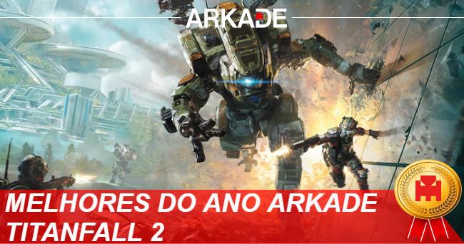 Melhores Jogos do Ano Arkade 2016: Titanfall 2