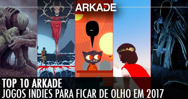 Top 10 Arkade: Jogos Independentes para Ficar de Olho em 2017